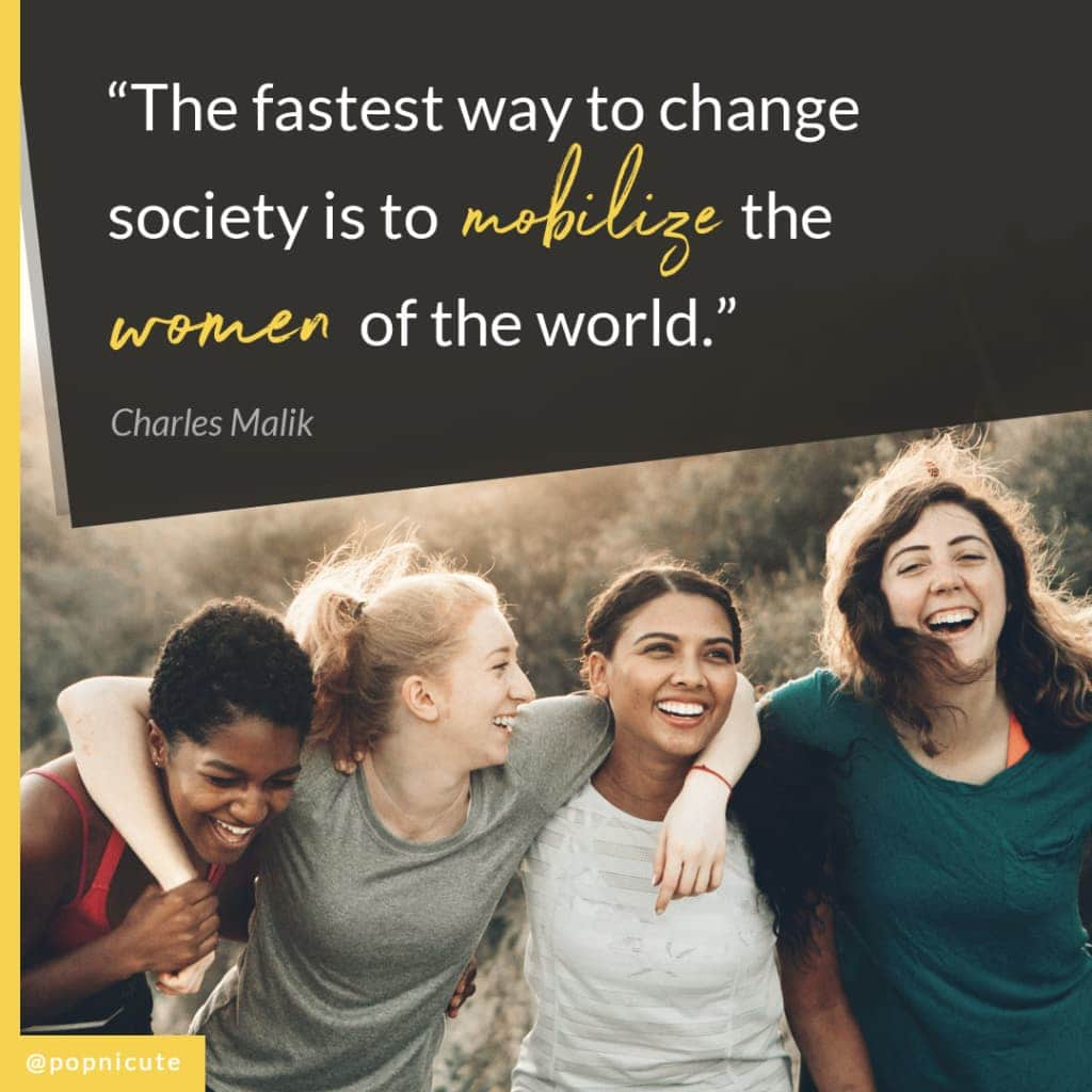 "Charles Malik - ""The fastest way to change society is to mobilize the women of the world."""
